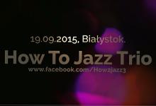 Zespół How To Jazz Nagranie z koncertu.